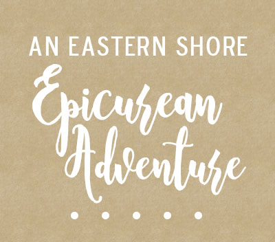 Eastern-Shore-Epicurean-Adventure
